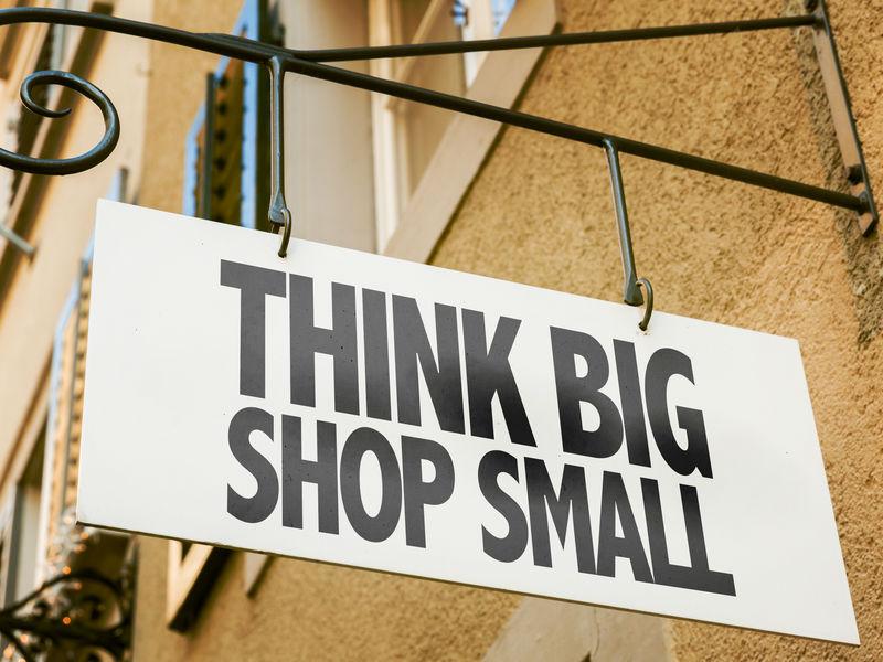 Think big, shop small sign
